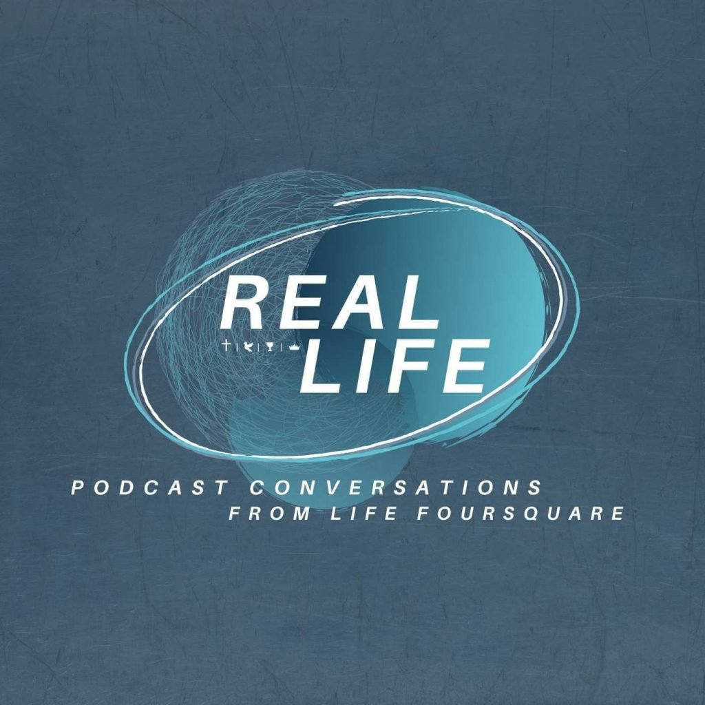 Real LIfe - Podcast Conversations from Life Foursquare