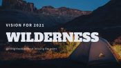 Wilderness: Getting There Without Missing the Point